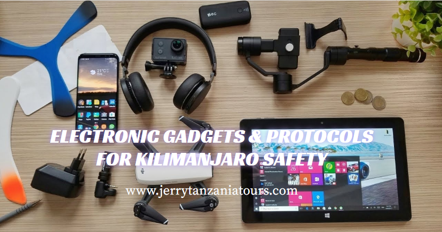 Electronic Gadgets & Protocols For Kilimanjaro Safety – Do You Really Need It?