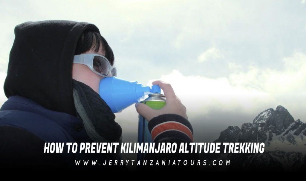 How To Prevent Kilimanjaro Altitude Trekking