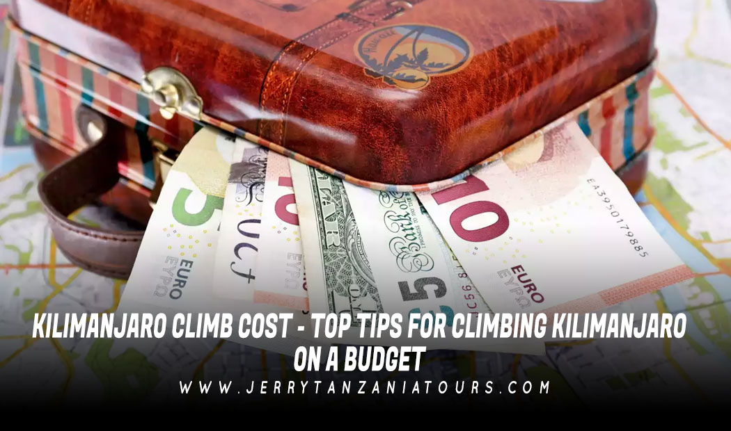Kilimanjaro Climb Cost – Top Tips For Climbing Kilimanjaro on a Budget