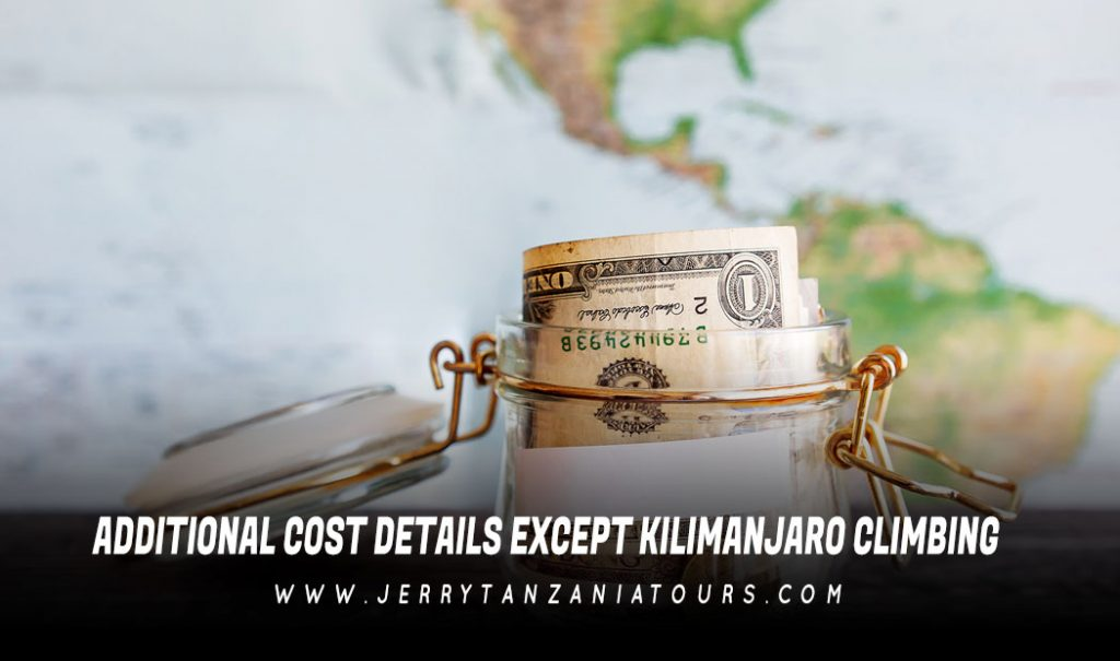 Additional cost details except Kilimanjaro climbing