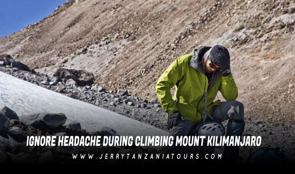 Ignore Headache During Climbing Mount Kilimanjaro