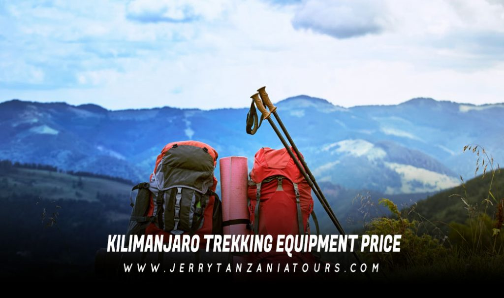 Kilimanjaro Trekking Equipment Price
