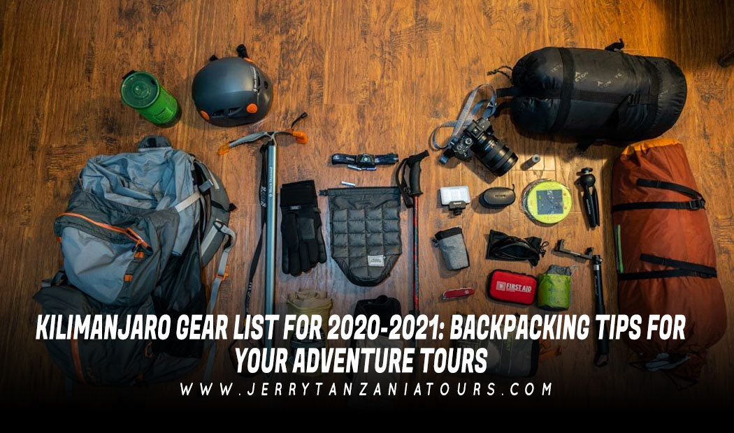 Kilimanjaro Gear List for 2020-2021: Backpacking Tips for Your Adventure Tours