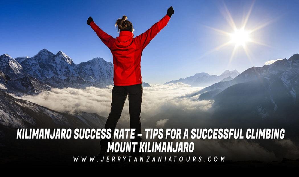 Kilimanjaro Success Rate – Tips for a Successful Climbing Mount Kilimanjaro