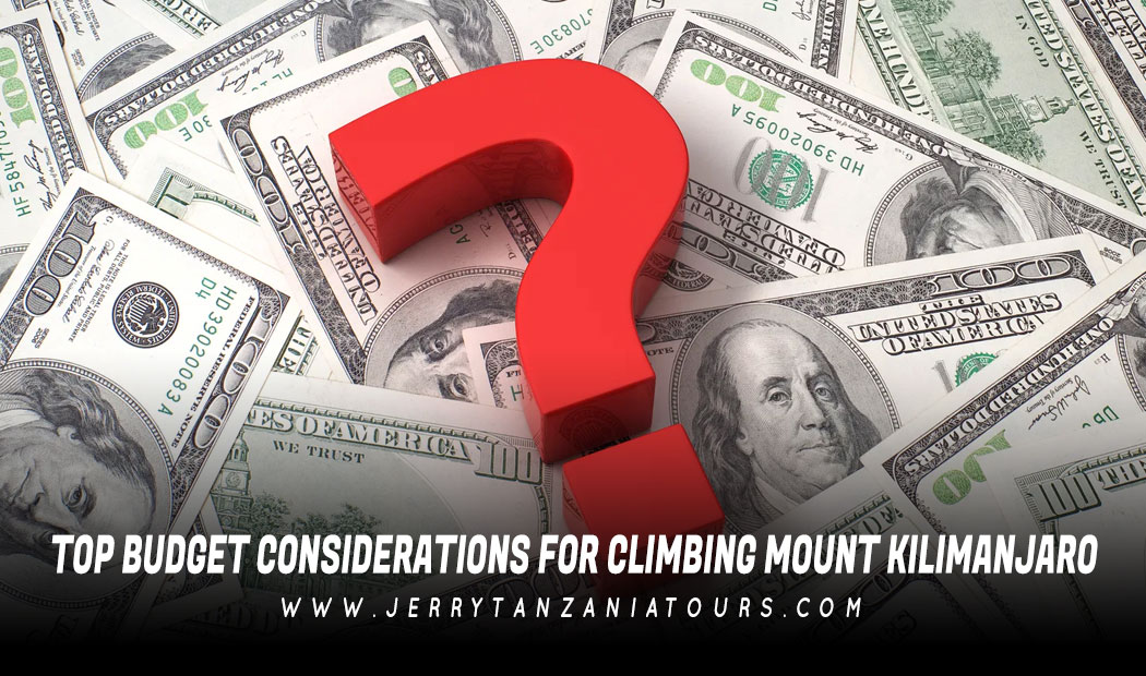 Top Budget Considerations For Climbing Mount Kilimanjaro