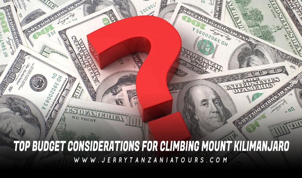 Top Budget Considerations For Climbing Mount Kilimanjaro