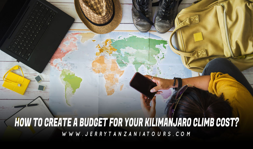 How to Create A Budget for Your Kilimanjaro Climb Cost?