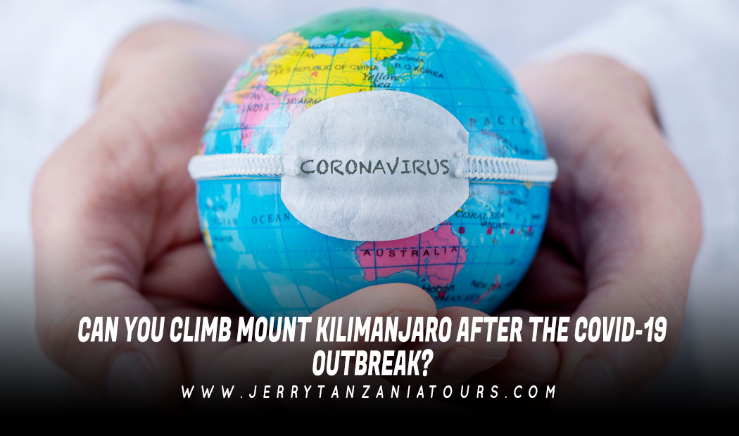 Can You Climb Mount Kilimanjaro After The Covid-19 Outbreak?