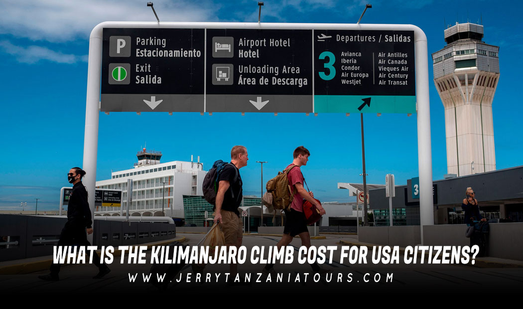 What Is The Kilimanjaro Climb Cost For USA Citizens?