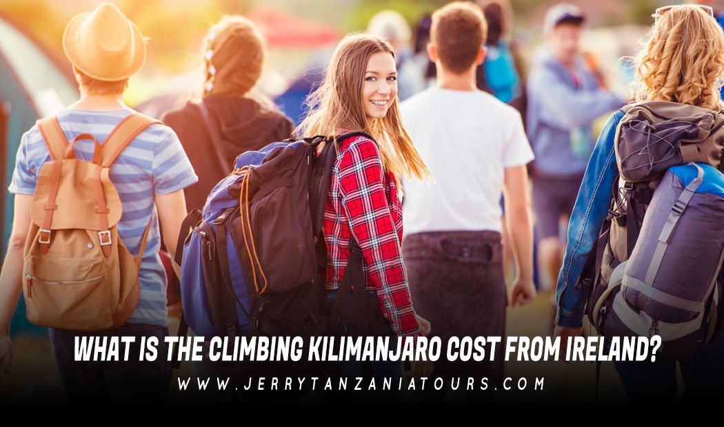 WHAT IS THE CLIMBING KILIMANJARO COST FROM IRELAND?