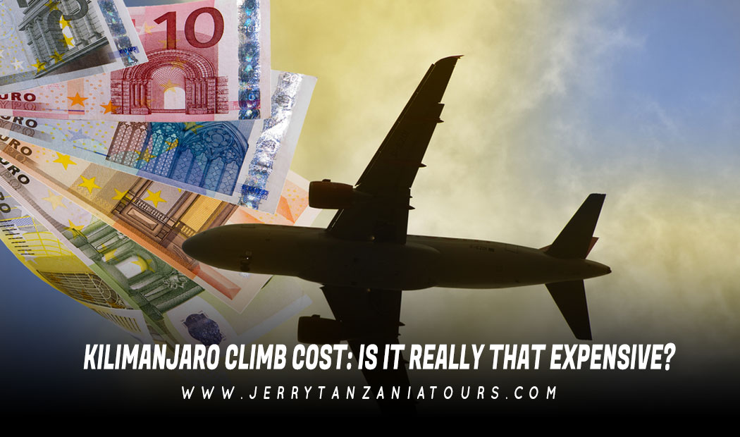 Kilimanjaro Climb Cost: Is It Really That Expensive?
