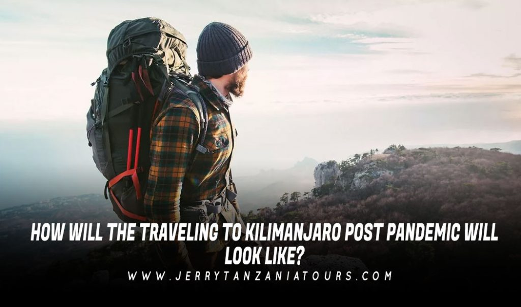 HOW-WILL-THE-TRAVELING-TO-KILIMANJARO-POST-PANDEMIC-WILL-LOOK-LIKE