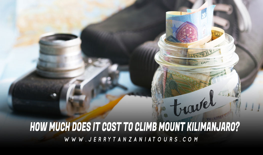 How Much Does It Cost To Climb Mount Kilimanjaro?