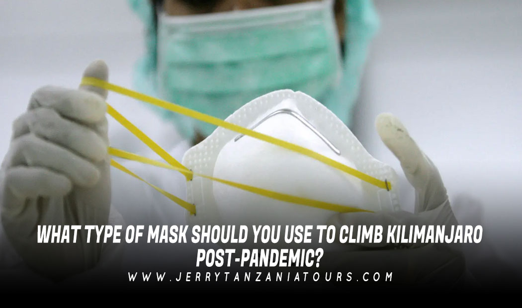 What Type Of Mask Should You Use To Climb Kilimanjaro Post-Pandemic?