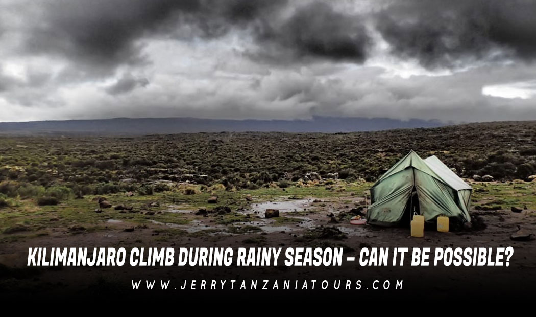 Kilimanjaro Climb During Rainy Season – Can It Be Possible?