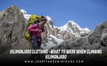Kilimanjaro Clothing –What To Wear When Climbing Kilimanjaro