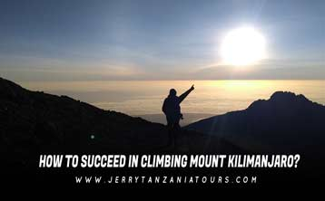 How To Succeed In Climbing Mount Kilimanjaro?