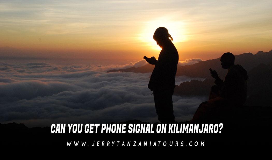Can You Get Phone Signal On Kilimanjaro?