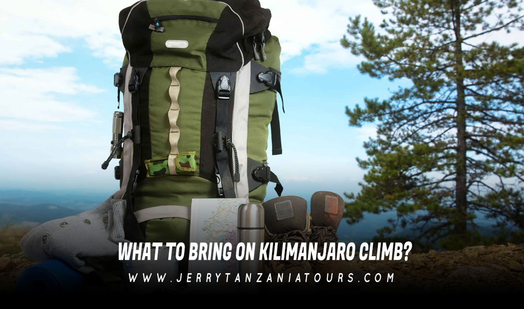 What To Bring On Kilimanjaro Climb?
