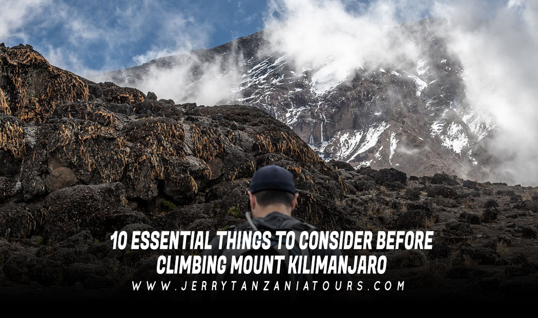 10 Essential Things To Consider Before Climbing Mount Kilimanjaro