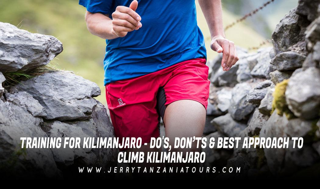 TRAINING FOR KILIMANJARO – DO'S, DON'TS & BEST APPROACH TO CLIMB KILIMANJARO