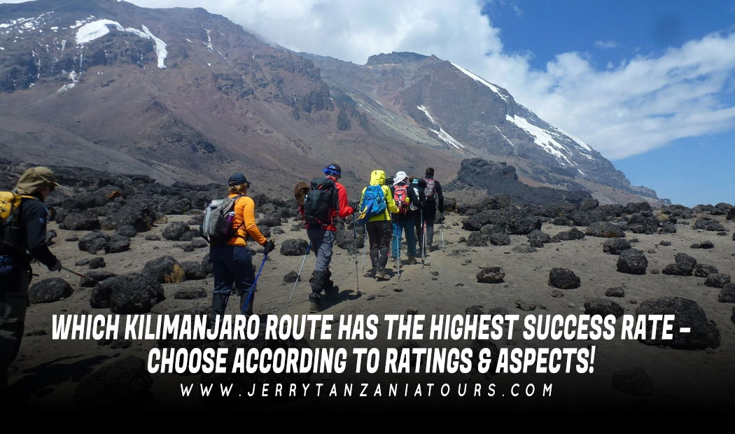 Which Kilimanjaro Routes Has The Highest Success Rate – Choose According To Ratings & Aspects!
